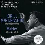 Kirill Kondrashin Conducts Mahler: Symphony No. 6