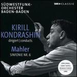 Kirill Kondrashin Conducts Mahler: Symphony No. 6