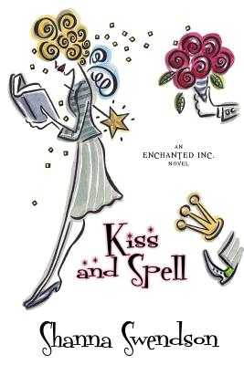 Kiss and Spell - Swendson, Shanna