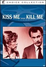 Kiss Me Kill Me - Michael O'Herlihy