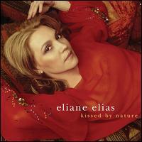 Kissed by Nature - Eliane Elias