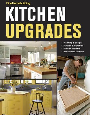Kitchen Upgrades - Fine Homebuilding
