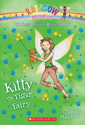 Kitty the Tiger Fairy (the Baby Animal Rescue Faires #2): A Rainbow Magic Book - Meadows, Daisy