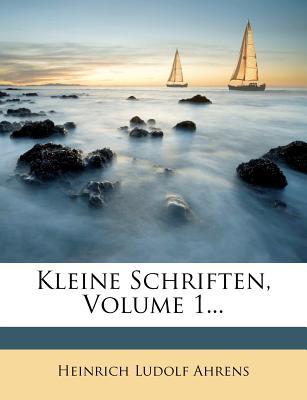 Kleine Schriften Von Heinrich Ludolf Ahrens. Erster Band - Ahrens, Heinrich Ludolf