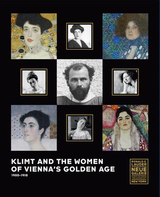 Klimt and the Women of Vienna's Golden Age, 1900 1918 - Natter, Tobias G.