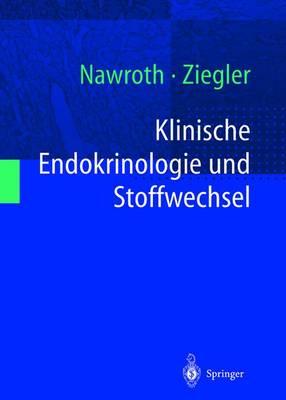 Klinische Endokrinologie Und Stoffwechsel - Nawroth, Peter P (Editor), and Ziegler, Reinhard (Editor)