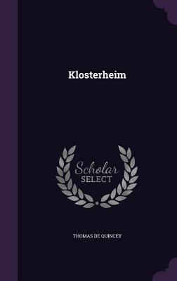 Klosterheim - De Quincey, Thomas