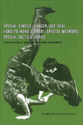 Knife Self-Defense for Combat - Echanis, Michael D