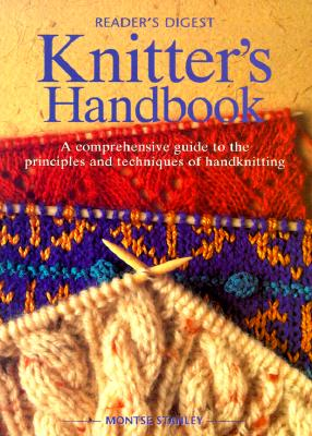 Knitter's Handbook: A Comprehensive Guide to the Principles and Techniques of Handknitting - Stanley, Montse