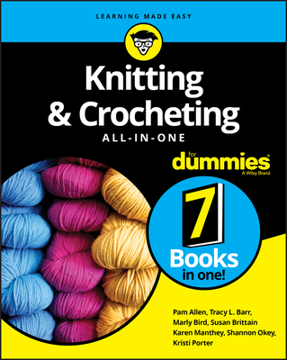 Knitting & Crocheting All-In-One for Dummies - Allen, Pam, and Okey, Shannon, and Barr, Tracy L