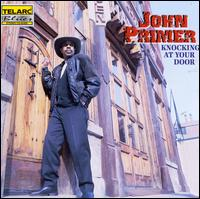 Knockin' at Your Door - John Primer