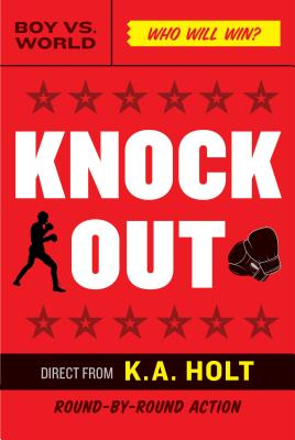 Knockout: (middle Grade Novel in Verse, Themes of Boxing, Personal Growth, and Self Esteem, House Arrest Companion Book) - Holt, K A