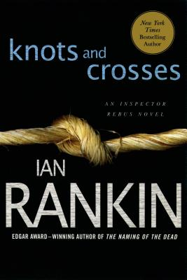 Knots and Crosses - Rankin, Ian