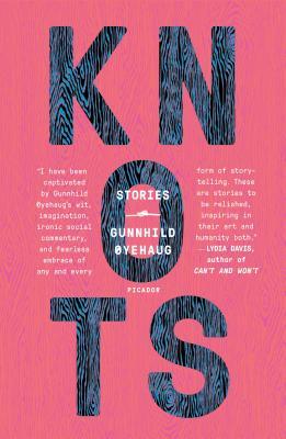 Knots: Stories - Øyehaug, Gunnhild, and Dickson, Kari (Translated by)