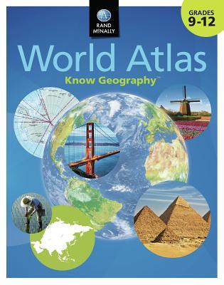 Know Geography World Atlas Grades 9-12 - Rand McNally