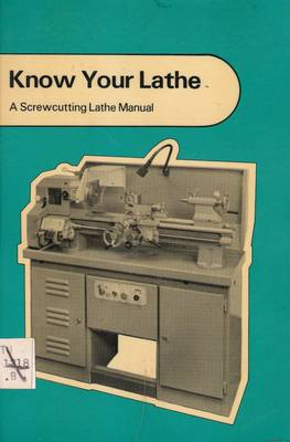 Know Your Lathe: A Screwcutting Lathe Manual - Boxford Machine Tools Ltd