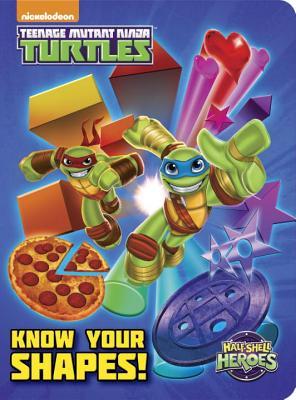 Know Your Shapes! (Teenage Mutant Ninja Turtles: Half-Shell Heroes) - Smith, Geof