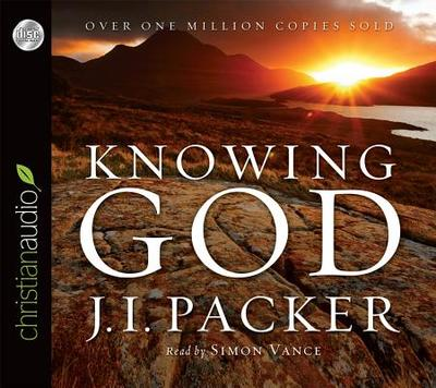 Knowing God - Packer, J I, Prof., PH.D, and Vance, Simon (Read by)