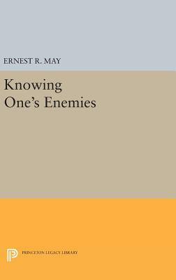 Knowing One's Enemies - May, Ernest R. (Editor)