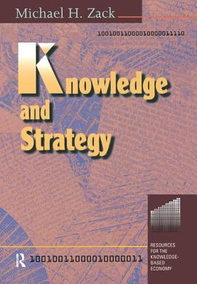 Knowledge and Strategy - Zack, Michael H. (Editor)
