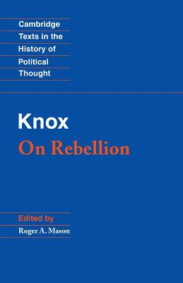 Knox: On Rebellion - Knox, John