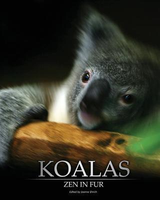 Koalas: Zen In Fur (Trade Color Edition) - Ehrich, Joanne