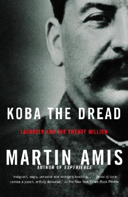Koba the Dread: Laughter and the Twenty Million - Amis, Martin