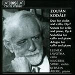 Kod�ly: Duo for Violin and Cello; Sonata for Cello and Piano; Sonatina for Cello And Piano & Others