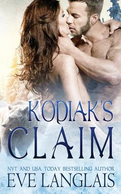 Kodiak's Claim - Langlais, Eve