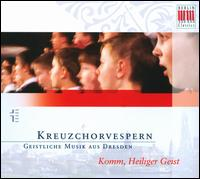 Komm, Heiliger Geist - Dresden Kreuzchor (choir, chorus); Roderich Kreile (conductor)