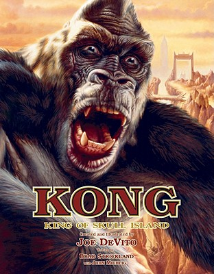 Kong: King of Skull Island - Strickland, Brad, and Michlig, John