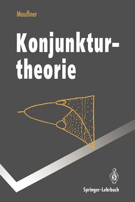 Konjunkturtheorie - Maussner, Alfred