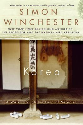 Korea: A Walk Through the Land of Miracles - Winchester, Simon