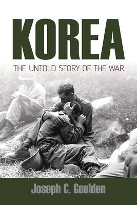 Korea: The Untold Story of the War - Goulden, Joseph C