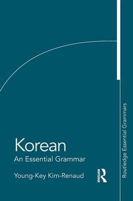 Korean: An Essential Grammar - Kim-Renaud, Young-Key