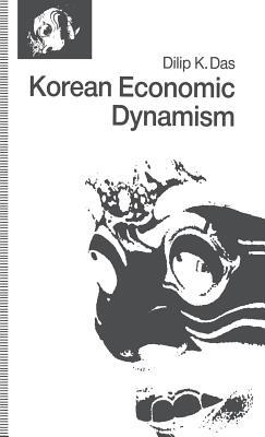 Korean Economic Dynamism - Das, D.