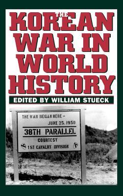 Korean War in World History - Stueck, William (Editor)