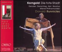 Korngold: Die tote Stadt - Angela Denoke (vocals); Bo Skovhus (vocals); Daniela Denschlag (vocals); Eberhard Lorenz (vocals); Lukas Gaudernak (vocals);...