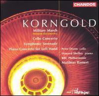 Korngold: Military March; Cello Concerto; Symphonic Serenade - Howard Shelley (piano); Peter Dixon (cello); BBC Philharmonic Orchestra; Matthias Bamert (conductor)