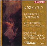 Korngold: Symphony in F sharp major; Abschiedslieder - Linda Finnie (contralto); BBC Philharmonic Orchestra; Edward Downes (conductor)