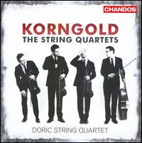 Korngold: The String Quartets - Doric String Quartet