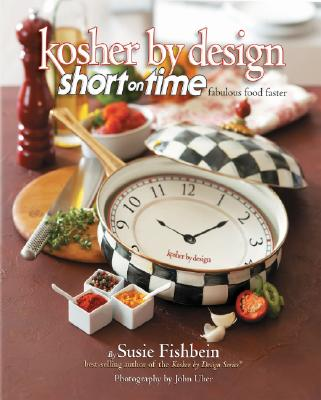Kosher by Design: Short on Time: Fabulous Food Faster - Fishbein, Susie, and Uher, John (Photographer)