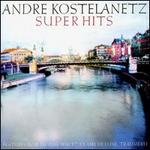 Kostelanetz Super Hits Vol. 1