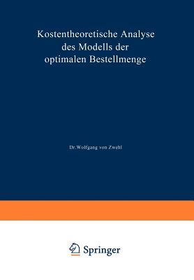 Kostentheoretische Analyse Des Modells Der Optimalen Bestellmenge - Zwehl, Wolfgang ~Von£