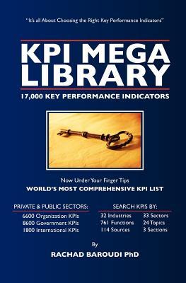 Kpi Mega Library: 17,000 Key Performance Indicators - Baroudi Phd, Rachad