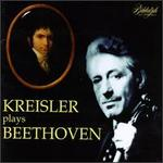 Kreisler Plays Beethoven