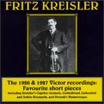 Kreisler: The 1926 & 1927 Victor Recordings: Favourite Short Pieces
