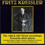 Kreisler: The 1926 & 1927 Victor Recordings: Favourite Short Pieces