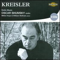 Kreisler: Violin Music - Milton Kaye (piano); Oscar Shumsky (violin); William Wolfram (piano)