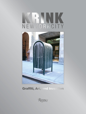 Krink New York City: Graffiti, Art, and Invention - Costello, Craig, and Agnès B (Contributions by), and McCormick, Carlo (Contributions by)